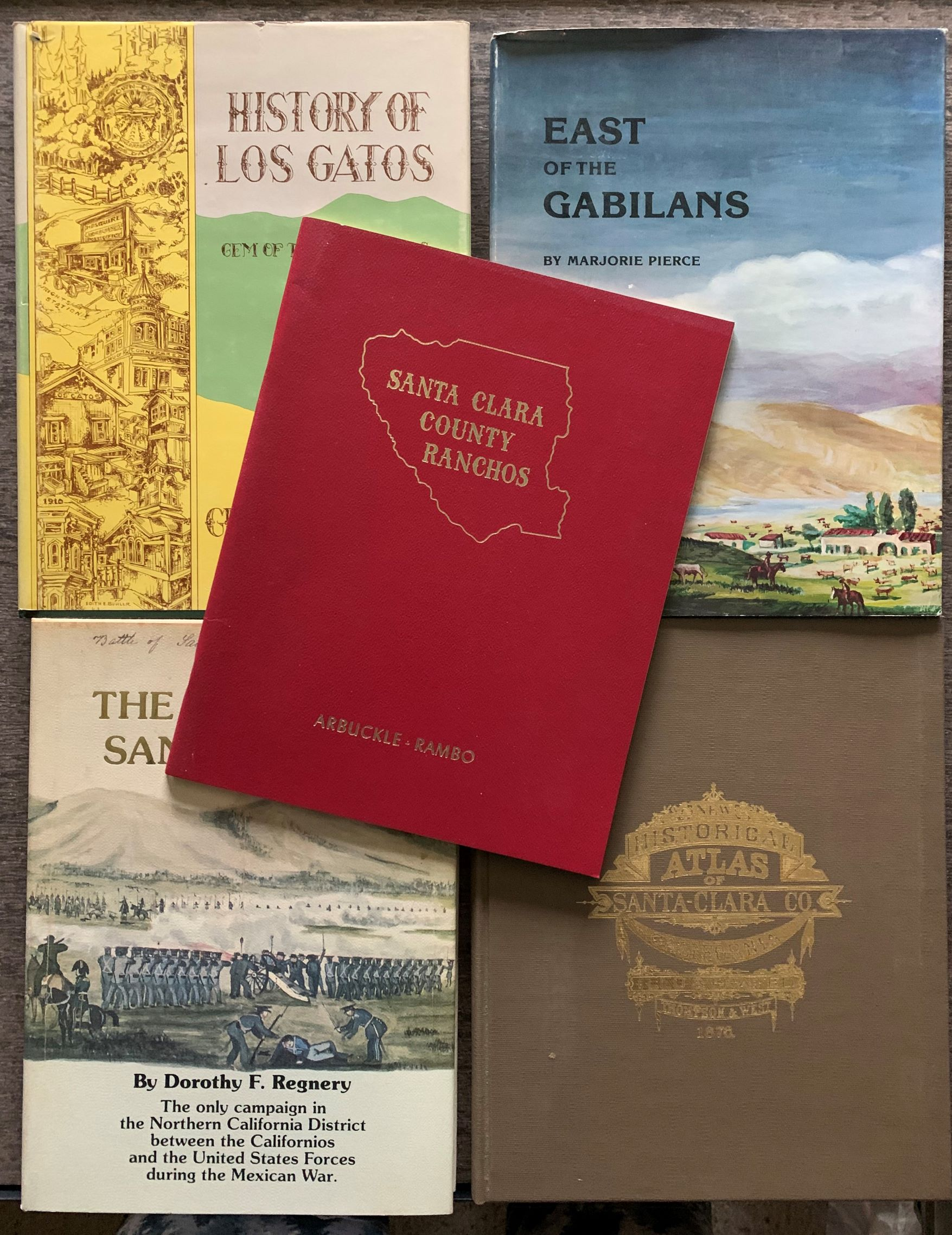 Image for [Five Books] The Battle of Santa Clara; Santa Clara County Ranchos; Historical Atlas Map of Santa Clara County; The History of Los Gatos: Gem of the Foothills; East of the Gabilans, the Ranches, Towns and People. . .