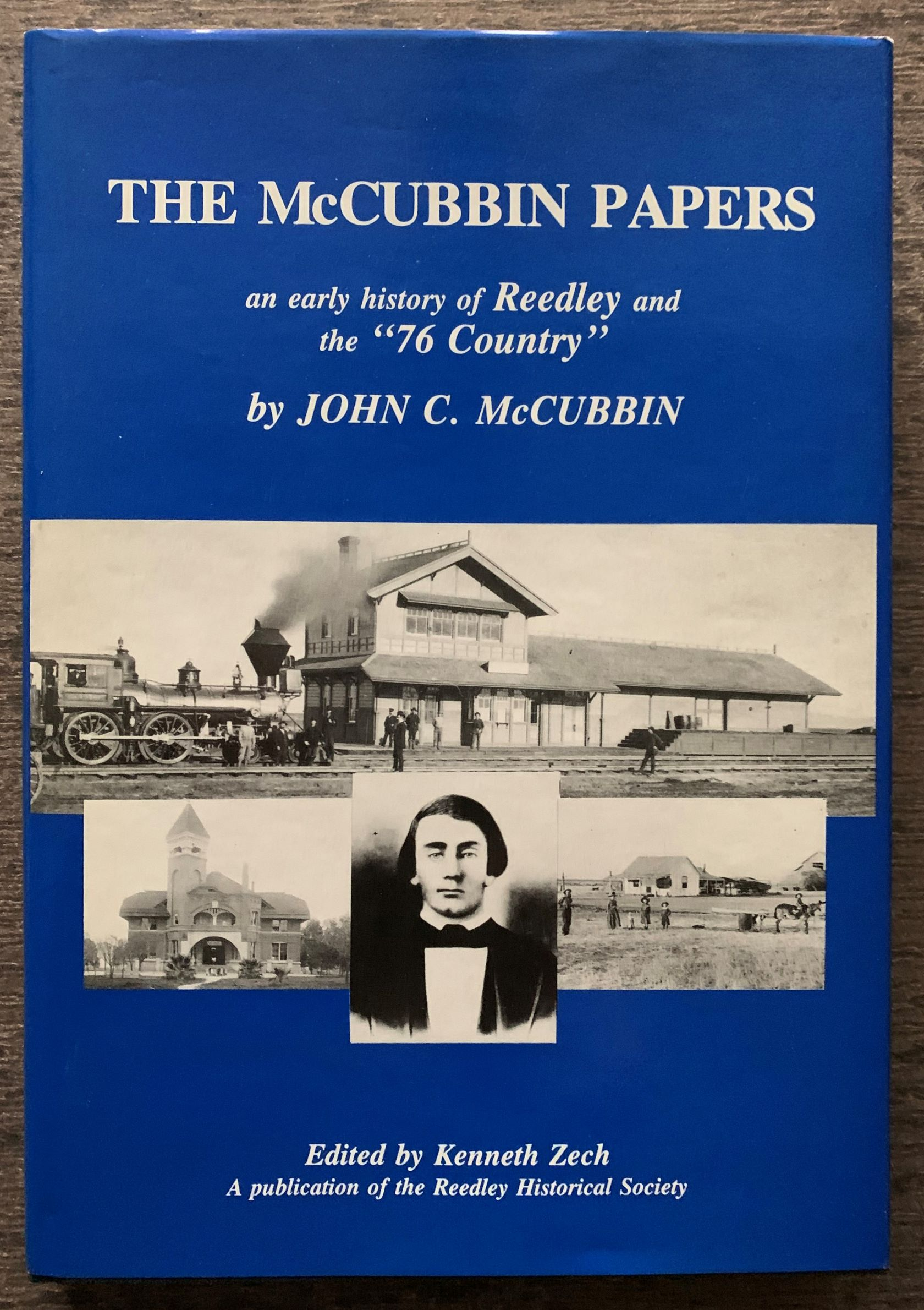 Image for The McCubbin Papers. An Account of the Early History of Reedley and Vicinity.  Edited, with Introduction and Notes, by Kenneth Zech.