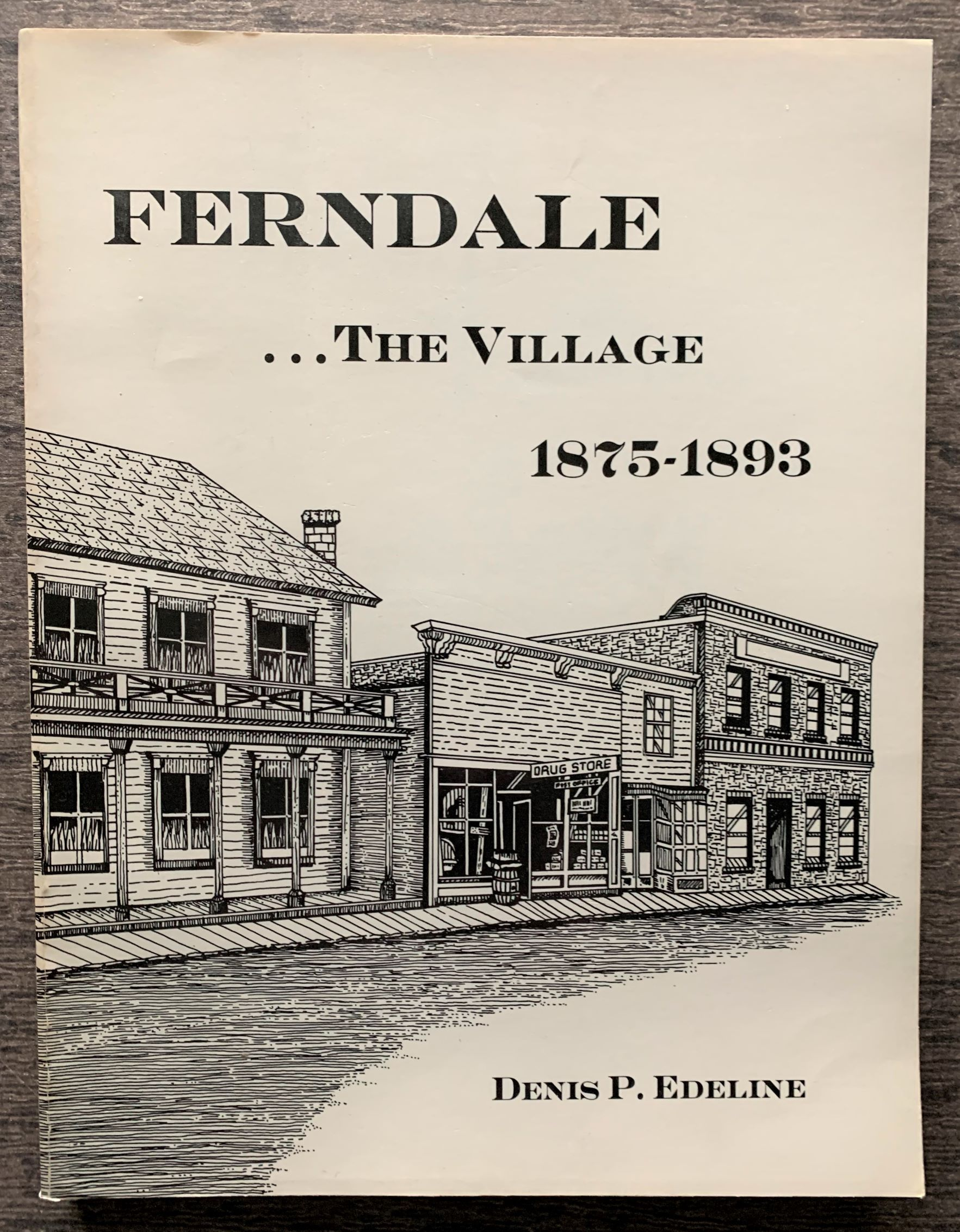 Image for Ferndale . . . The Village, 1875-1893.
