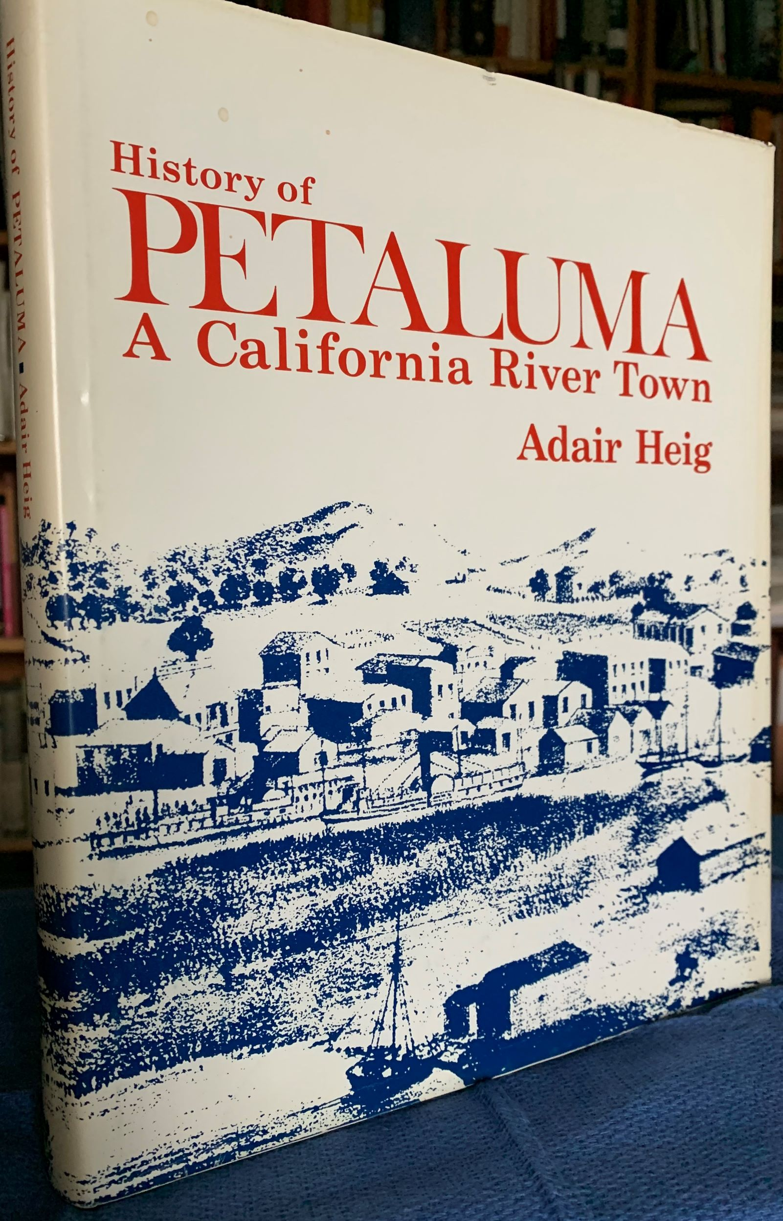 Image for History of Petaluma, A California River Town.