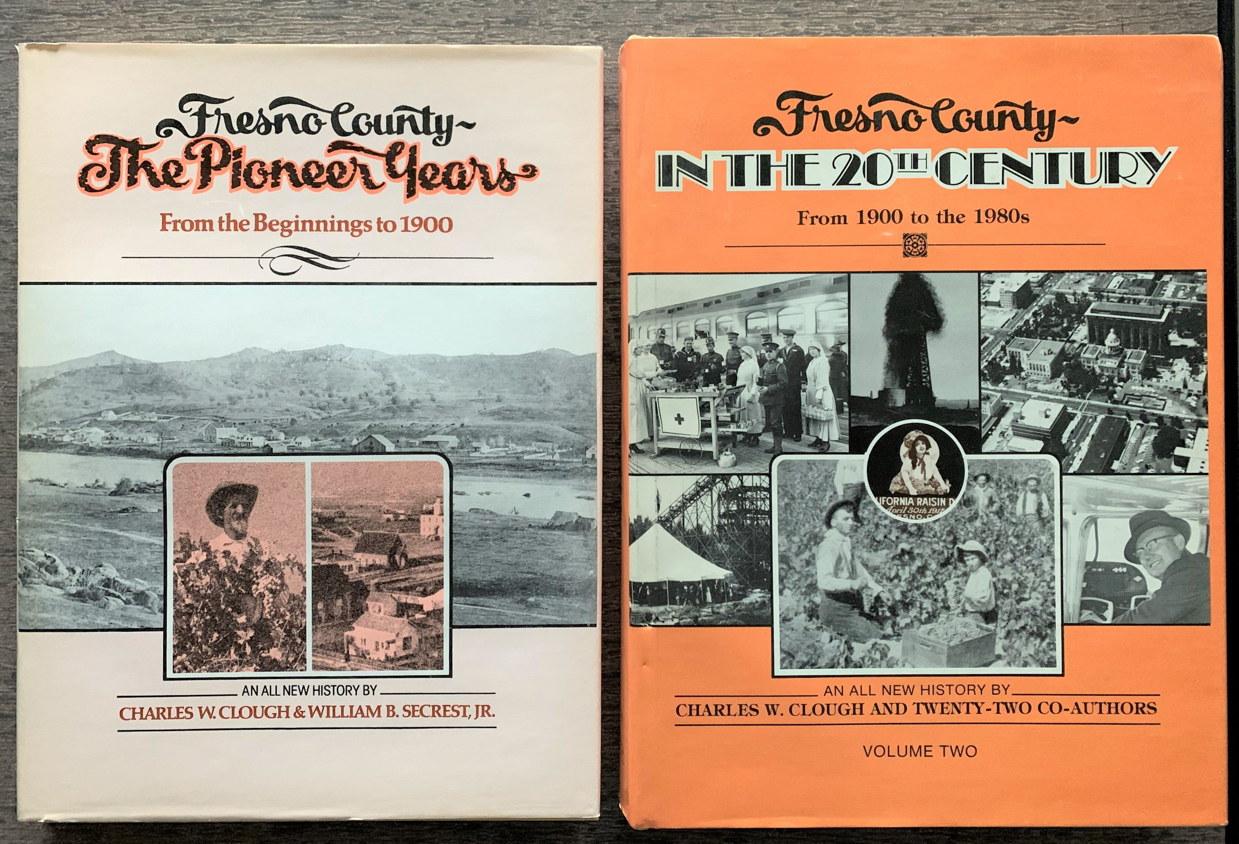 Image for [2 Volumes] 1.  Fresno County - The Pioneer Years, From the Beginning to 1900 2. Fresno County, In the 20th Century, 1900 to the 1980's.