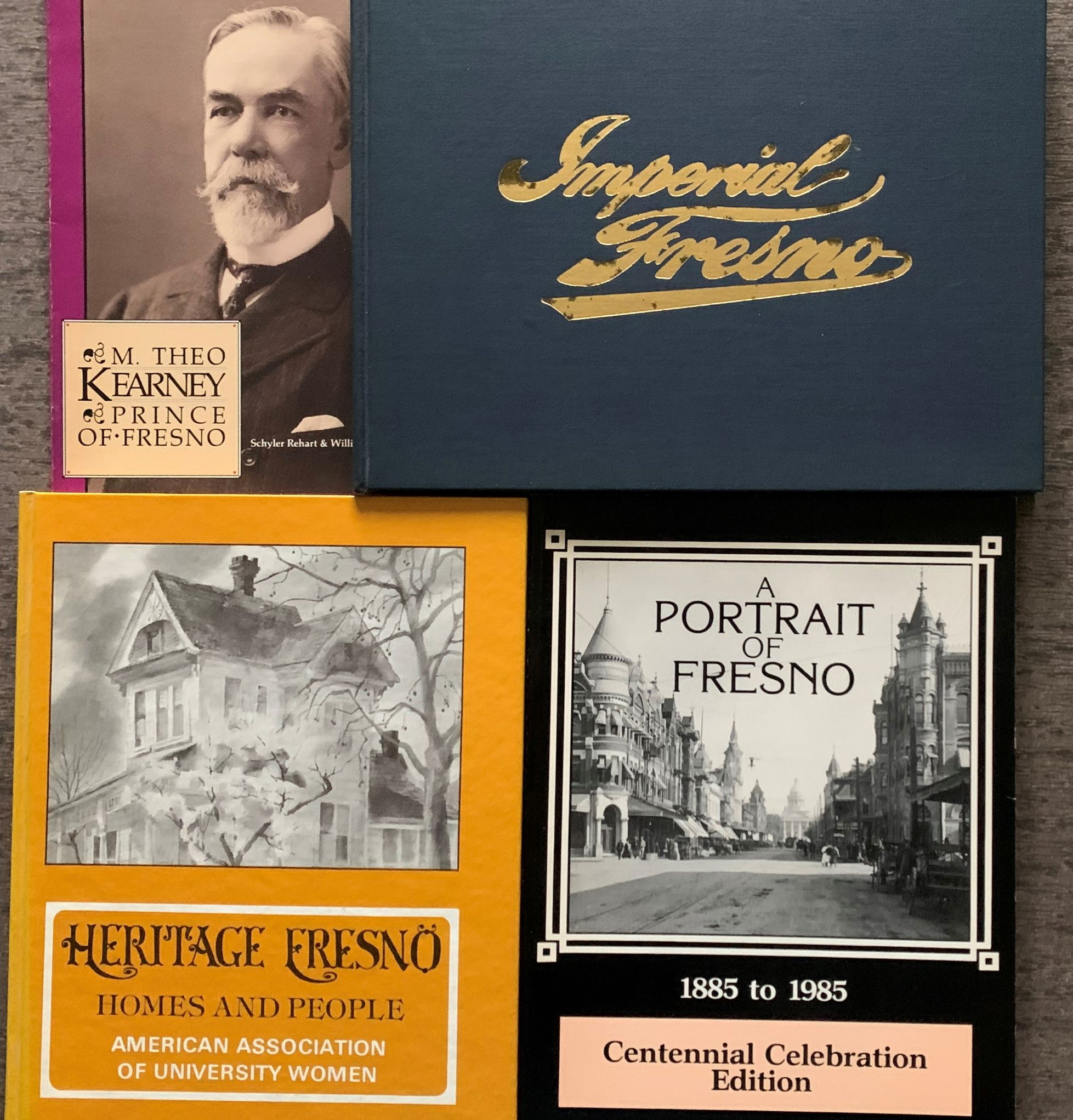 Image for [4 Titles] (I.) Facsimile Reproduction, Imperial Fresno (II.) Heritage Fresno, Homes and People (III.) A Portrait of Fresno, 1885 to 1985 (IV) M. Theo Kearney, Prince of Fresno.