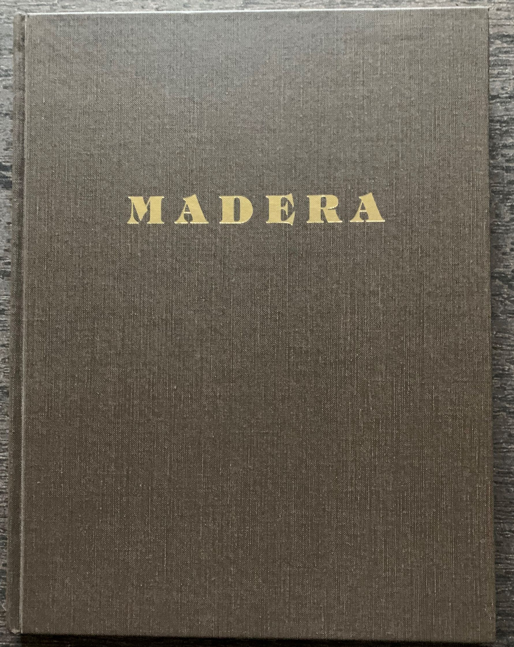 Image for Madera, The Rich, Colorful and Exciting Historical Heritage of That Area Now Known as Madera County, California.