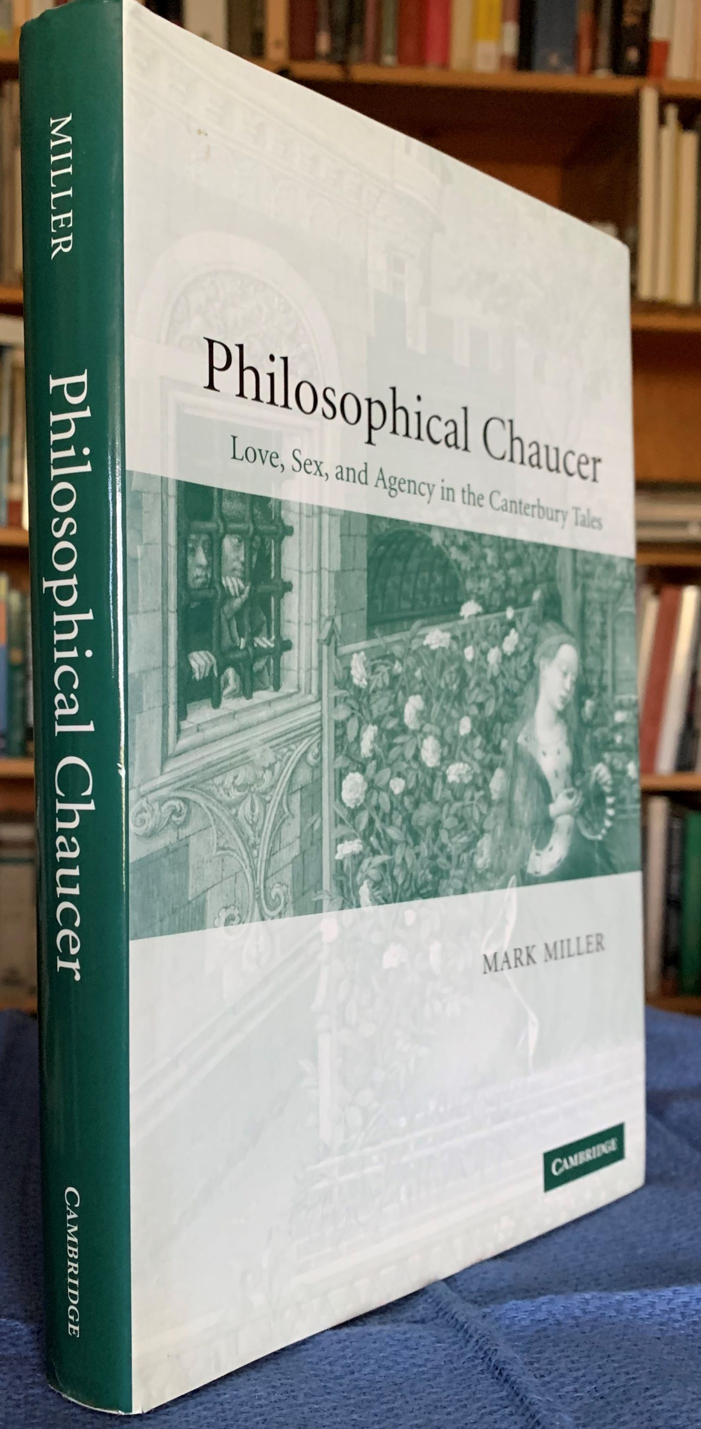Image for Philosophical Chaucer: Love, Sex, and Agency in the Canterbury Tales [Inscribed by the author].