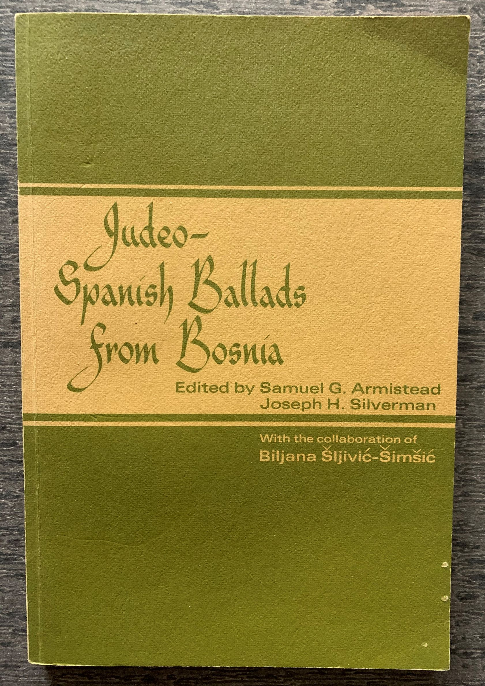 Image for Judeo-Spanish Ballads from Bosnia.  With the collaboration of Biljana Sljivic-Simsic.