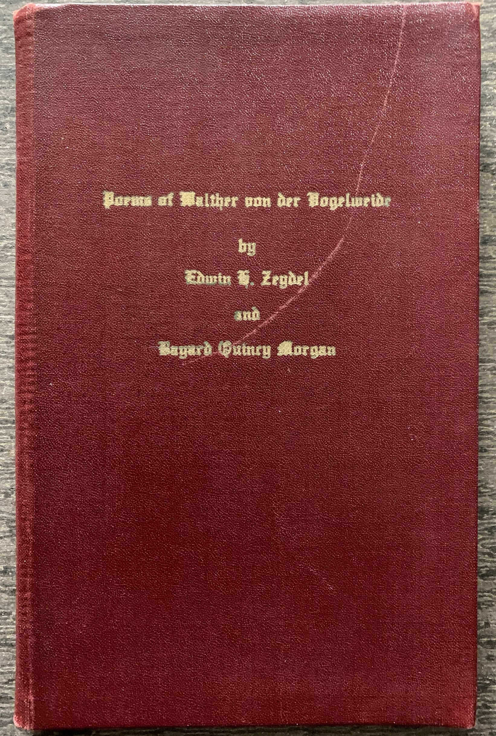 Image for Poems of Walther von der Vogelweide: Thirty New English Renderings in the Original Forms, with the Middle High German Texts, Selected Modern German Translations, and an Introduction by Edwin H. Zeydel and Bayard Quincy Morgan.