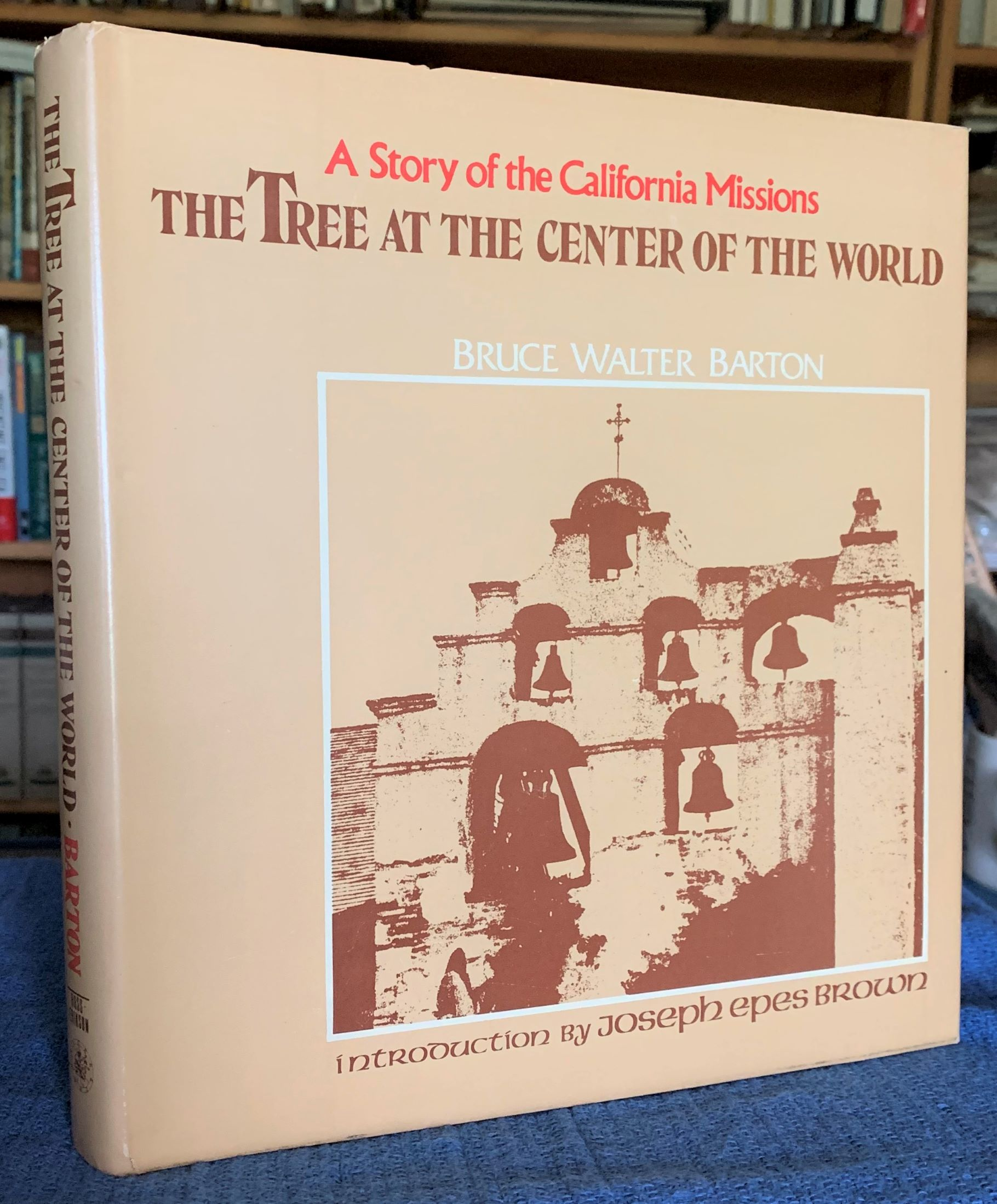 Image for The Tree at the Center of the World.  A Story of the California Missions.