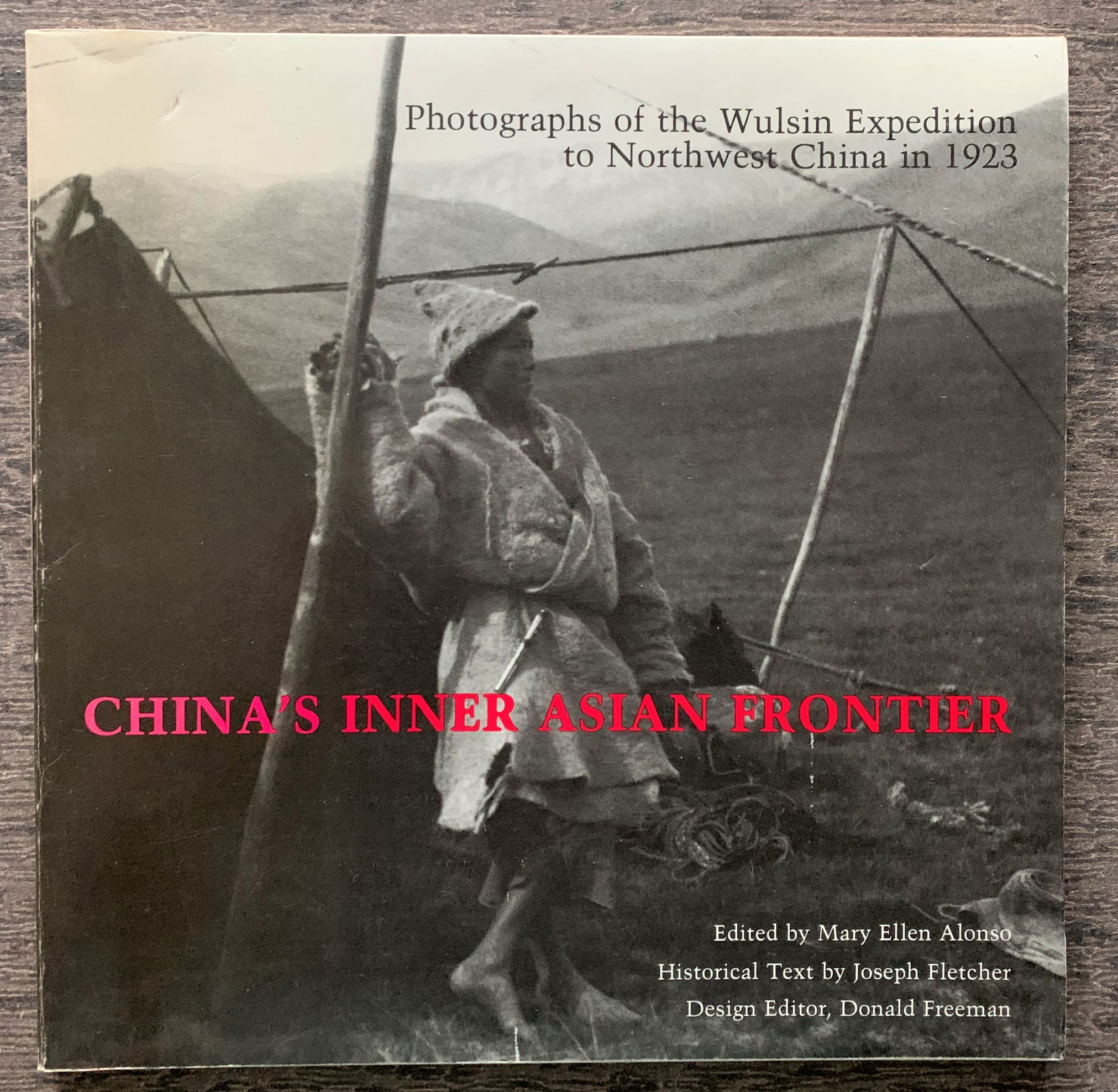 Image for China's inner Asian Frontier: photographs of the Wulsin expedition to Northwest China in 1923,from the archives of the Peabody Museum (Harvard University) and the National Geographic Society.
