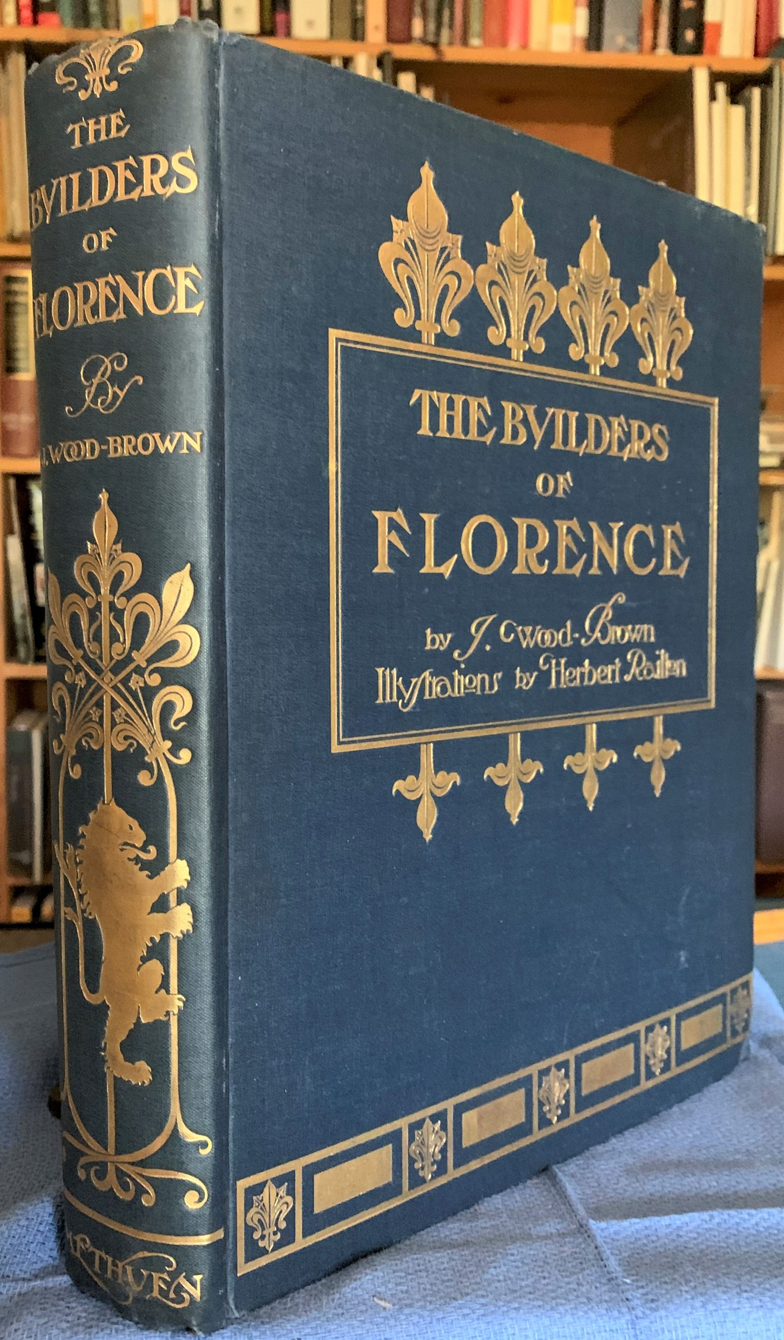 Image for The Builders of Florence.  With seventy-four illustrations by Herbert Railton.