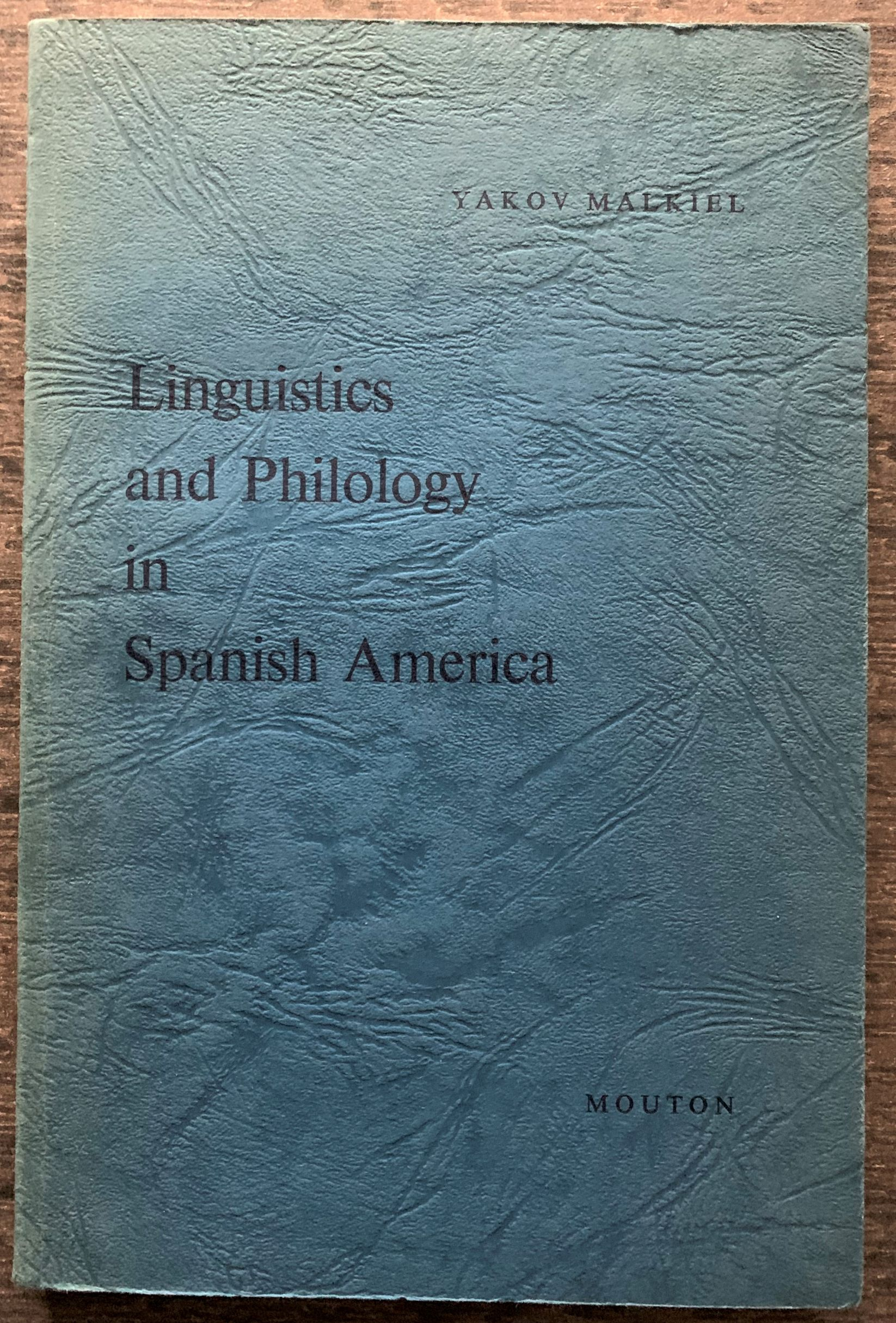 Image for Linguistics and Philology in Spanish America; a Survey (1925-1970. [Inscribed].