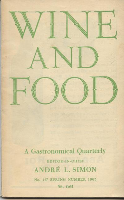 Image for Wine and Food. A Gastronomical Quarterly.  No. 117: Spring Number 1963