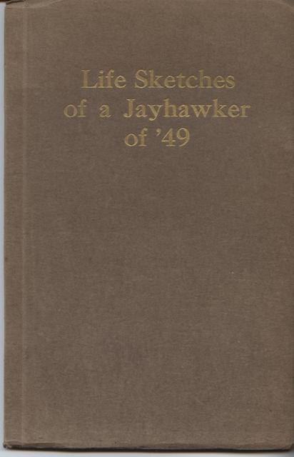 Image for Life Sketches of a Jayhawker of '49.  Actual Experiences of a Pioneer Told by Himself in His Own Way.