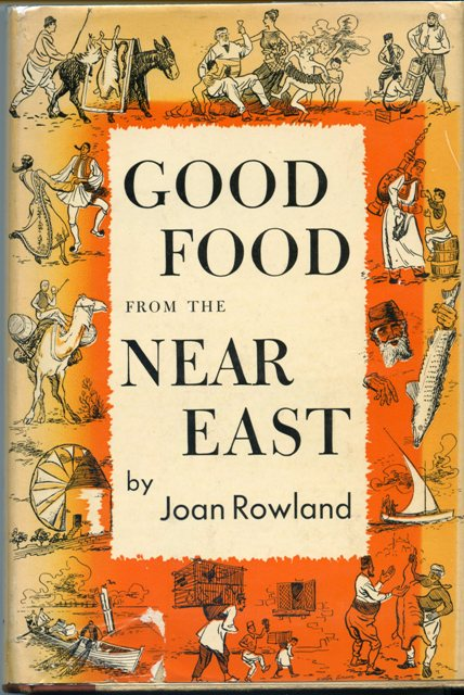 Image for Good food from the Near East  Five Hundred Favorite Recipes from Twelve Countries